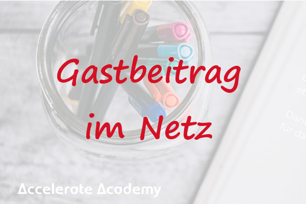 Gastbeitrag bei Accelerated Academy